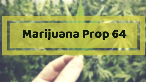 Marijuana Under Prop 64