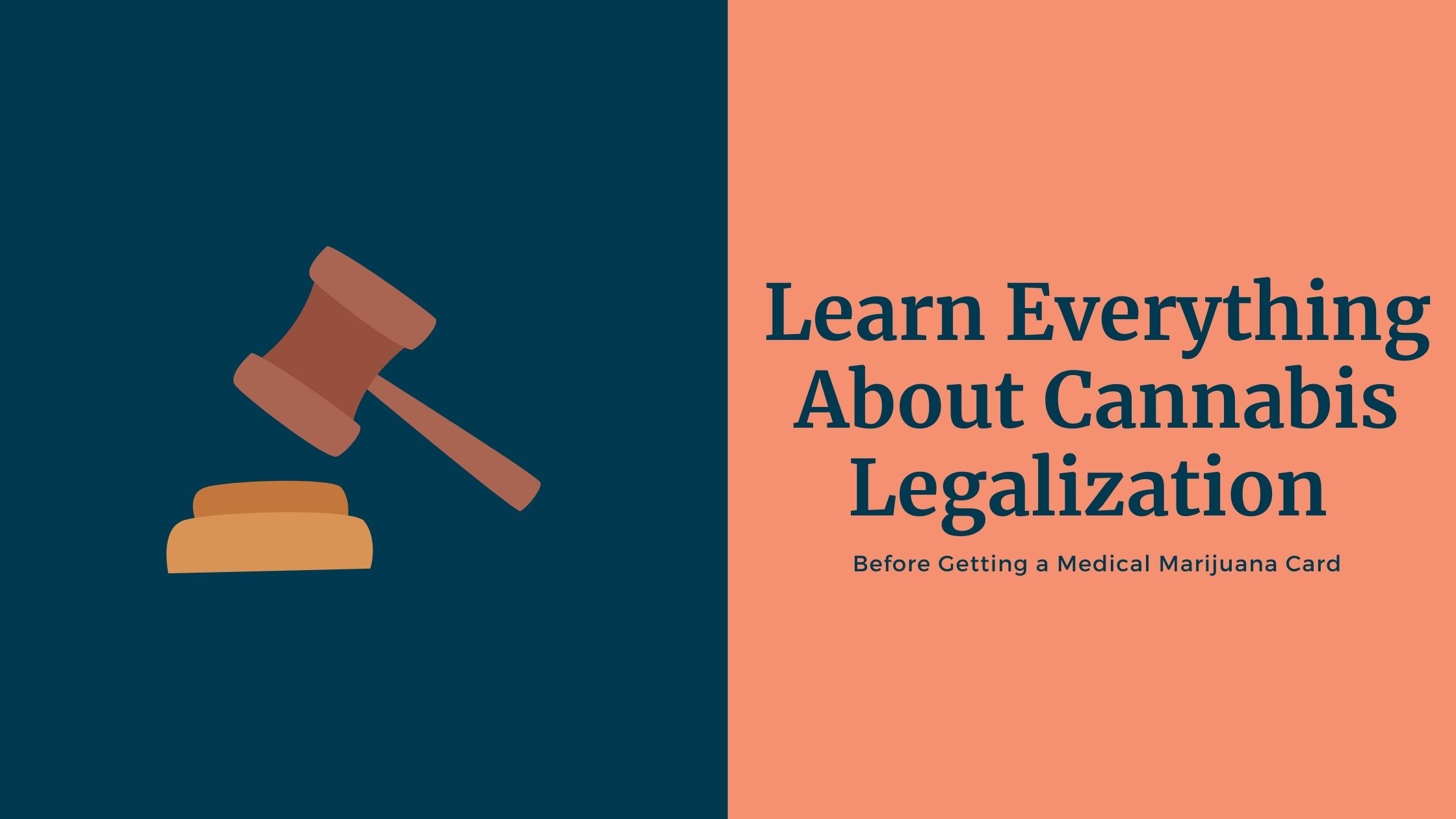 Learn Everything About Cannabis Legalization Before Getting a Medical Marijuana Card